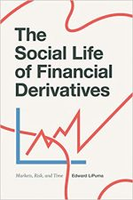 The Social Life of Financial Derivatives: Markets, Risk, and Time