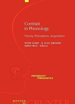 Contrast in Phonology: Theory, Perception, Acquisition (Phonology & Phonetics)