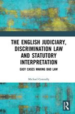 The Judiciary, Discrimination Law and Statutory Interpretation: Easy Cases Making Bad Law