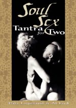 Soul Sex: Tantra for Sexual and Spiritual Pleasure