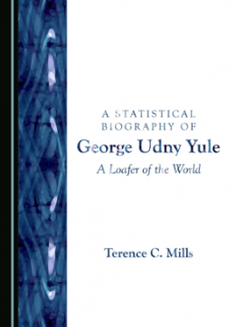 A Statistical Biography of George Udny Yule : A Loafer of the World