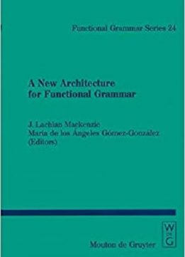 A New Architecture for Functional Grammar (Functional Grammar Series [Fgs])