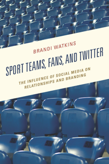 Sport Teams, Fans, and Twitter : The Influence of Social Media on Relationships and Branding