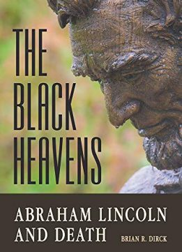 The Black Heavens: Abraham Lincoln and Death