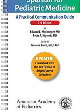 Spanish for Pediatric Medicine: A Practical Communication Guide, Third Edition