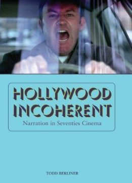 Hollywood Incoherent: Narration in Seventies Cinema