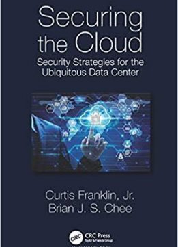 Securing the Cloud: Security Strategies for the Ubiquitous Data Center