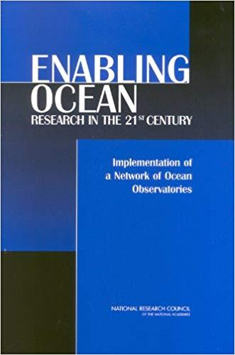 Enabling Ocean Research in the 21st Century: Implementation of a Network of Ocean Observatories