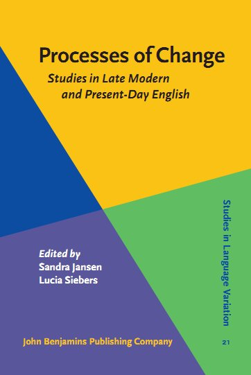 Processes of Change: Studies in Late Modern and Present-Day English