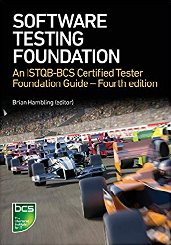 Software Testing: An ISTQB-BCS Certified Tester Foundation guide, Fourth Edition