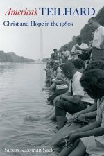 America's Teilhard: Christ and Hope in the 1960s