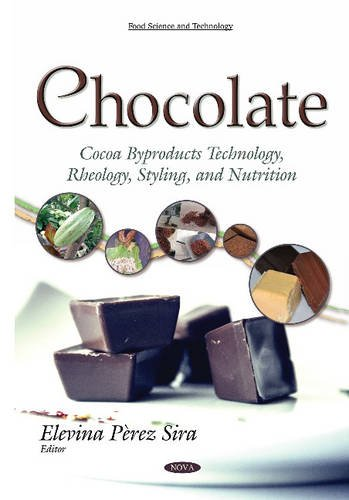 Chocolate: Cocoa Byproducts Technology, Rheology, Styling, and Nutrition