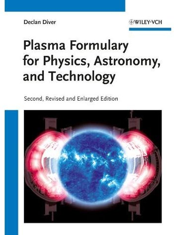 Plasma Formulary for Physics, Astronomy, and Technology (2nd edition)