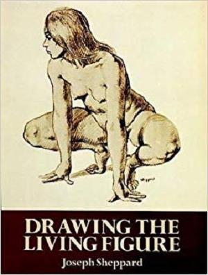Drawing the Living Figure (Dover Anatomy for Artists)