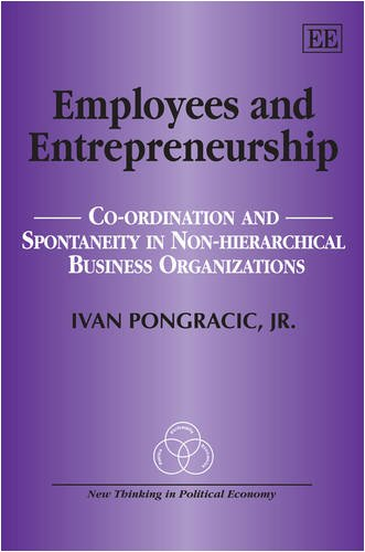 Employees and Entrepreneurship: Co-Ordination and Spontaneity in Non-Hierarchial Business Organizations