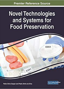 Novel Technologies and Systems for Food Preservation (Practice, Progress, and Proficiency in Sustainability)
