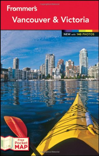 Frommer's Vancouver and Victoria, 17 edition (Frommer's Color Complete)