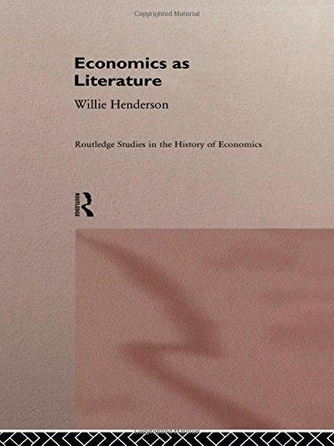 Economics as Literature (Routledge Studies in the History of Economics, No 1)