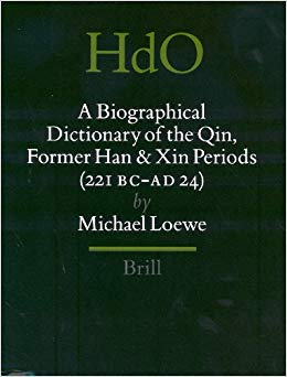 A Biographical Dictionary of the Qin, Former Han and Xin Periods (221 BC - AD 24)