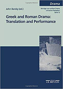 Greek and Roman drama : translation and performance.