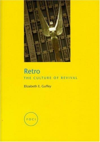 Retro: The Culture of Revival (Reaktion Books - Focus on Contemporary Issues)