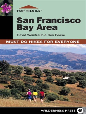 Top Trails: San Francisco Bay Area: Must-Do Hikes for Everyone, Second Edition