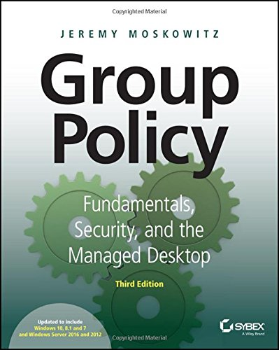 Group Policy: Fundamentals, Security, and the Managed Desktop, 3 edition