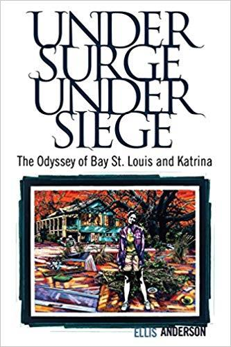 Under Surge, Under Siege: The Odyssey of Bay St. Louis and Katrina
