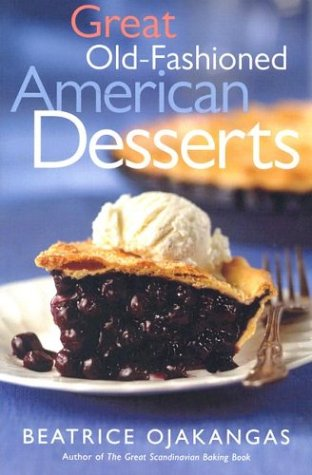 Great Old-Fashioned American Desserts