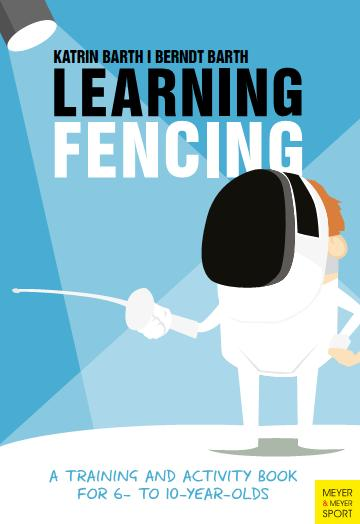 Learning Fencing: A Training and Activity Book for 6- to 10-year-olds