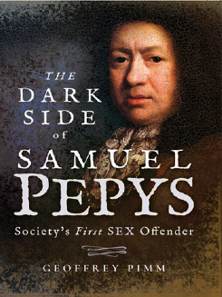 The Dark Side of Samuel Pepys : Society's First Sex Offender