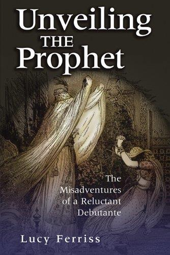 Unveiling the Prophet: The Misadventures of a Reluctant Debutante