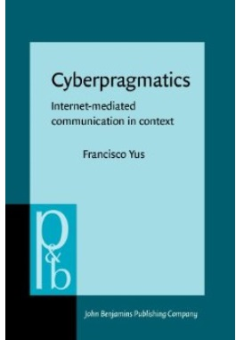 Cyberpragmatics: Internet-mediated communication in contex