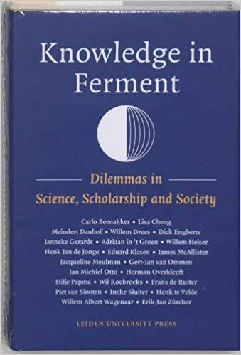 Knowledge in Ferment: Dilemmas in Science, Scholarship and Society