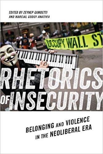 Rhetorics of Insecurity: Belonging and Violence in the Neoliberal Era