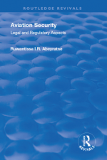 Aviation Security : Legal and Regulatory Aspects, Reissued Edition