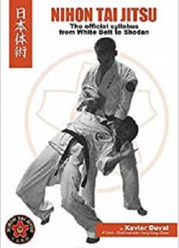 Nihon Tai Jitsu - The Official Syllabus: from white belt to shodan