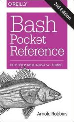 Bash Pocket Reference: Help for Power Users and Sys Admins ( 2nd Edition )