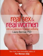 Real Sex for Real Women: Intemacy, Pleasure, and Sexual Wellbeing