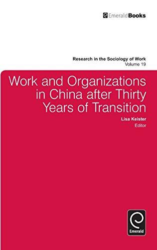 Work and Organizations in China After Thirty Years of Transition (Research in the Sociology of Work)