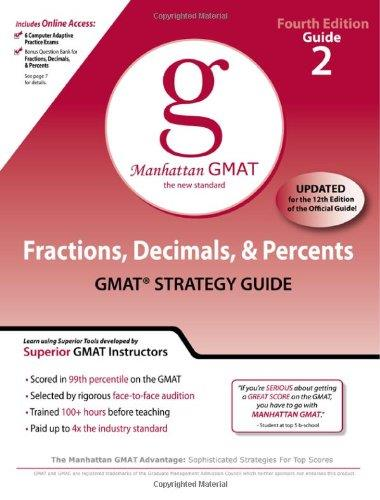 Fractions, Decimals, and Percents GMAT Preparation Guide, 4th Edition (Manhattan GMAT Preparation Guides)