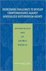Overcoming Challenges to Develop Countermeasures Against Aerosolized Bioterrorism Agents