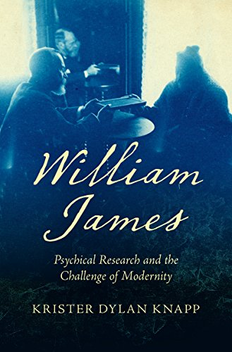 William James: Psychical Research and the Challenge of Modernity