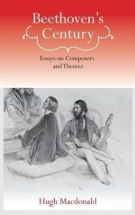 Beethoven's Century: Essays on Composers and Themes