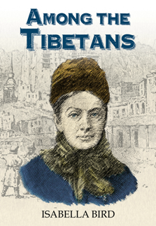 Among the Tibetans : With a New Introduction by Graham Earnshaw