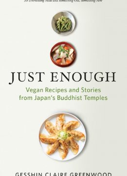 Just Enough: Vegan Recipes and Stories from Japan's Buddhist Temples
