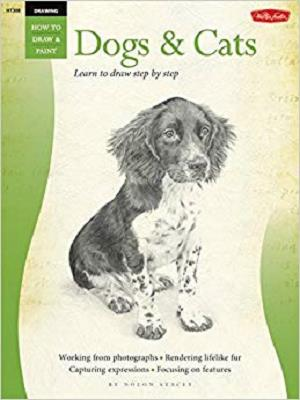 Drawing: Dogs & Cats: Learn to draw step by step (How to Draw & Paint)