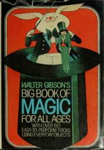 Walter Gibson's Big book of magic for all ages