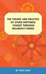Theory and Practice of Other Emptiness Taught Through Milarepa's Songs