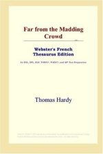 Far from the Madding Crowd (Webster's French Thesaurus Edition)